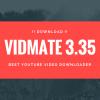 VidMate APK Download Free 3.35 | Download VidMate APK for Android